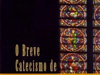 Breve Catecismo de Westminster (1647 - 1648)